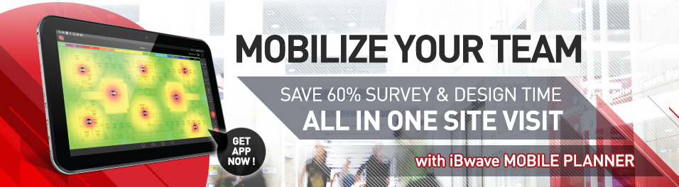 Mobilize Your Team with iBwave Mobile Planner - Save 60% Survey & Design Time all in one site visit.